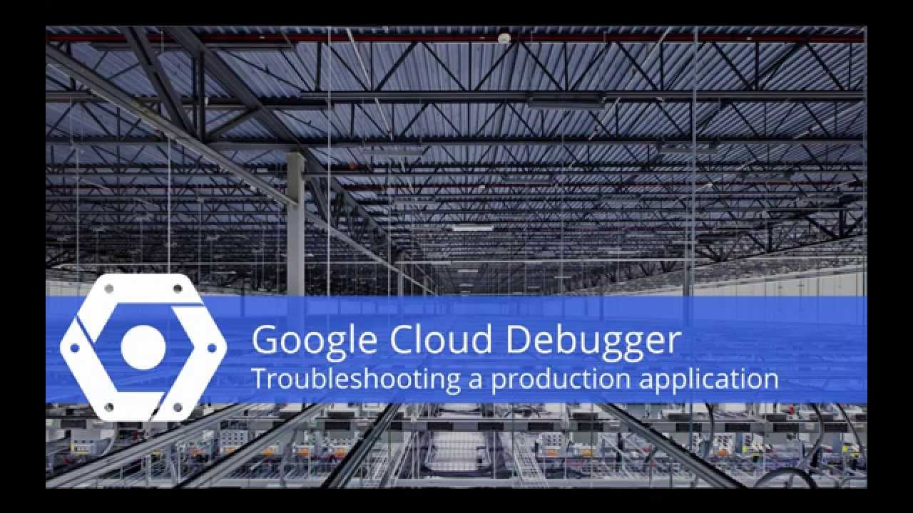 Diagnose Your Bugs Faster: Debug Production Apps with Google Cloud