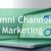 11 Benefits Of Omni Channel Marketing In 2020