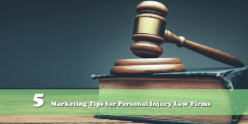 5 Marketing Tips for Personal Injury Law Firms