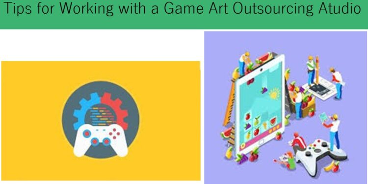 Tips for working with a game art outsourcing studio