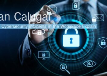 Dan Calugar Shares How to Limit Cybersecurity Incidents in the Workplace Explained