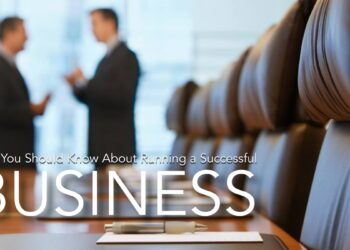 What You Should Know About Running a Successful Business.